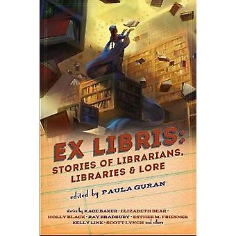 Ex Libris Stories of Librarians Libraries and Lore by Guran & Paula