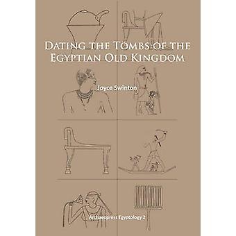 Dating the Tombs of the Egyptian Old Kingdom by Joyce Swinton - 97819