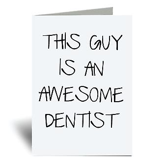This Guy Is An Awesome Dentist A6 Greeting Card