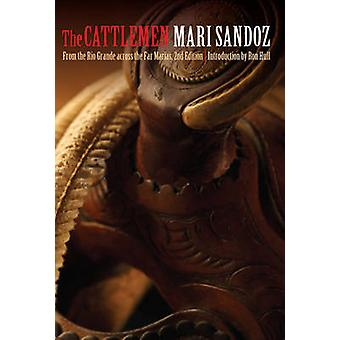 The Cattlemen From the Rio Grande Across the Far Marias by Sandoz & Mari