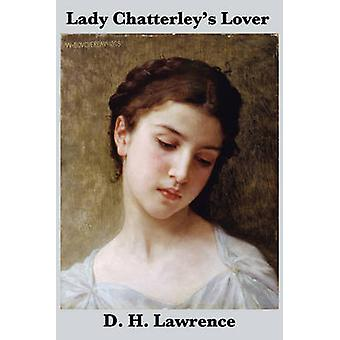 Lady Chatterleys Lover the Unexpurgated Edition by Lawrence & D. H.