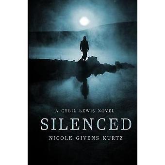 Silenced A Cybil Lewis Novel by Givens Kurtz & Nicole