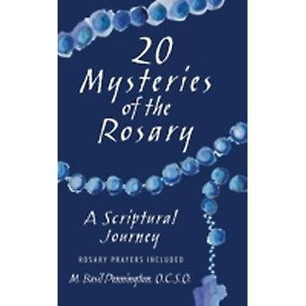 20 Mysteries of the Rosary A Scriptural Journey by Pennington & M. Basil