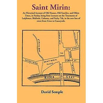 Saint Mirin An Account of Old Houses Old Families and Olden Times in Paisley by Semple & David