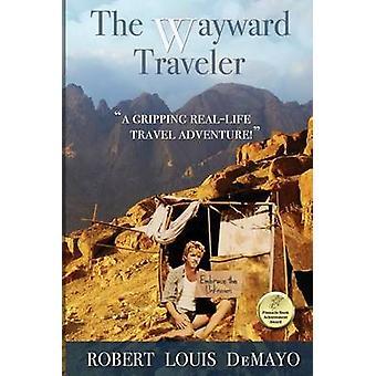 The Wayward Traveler by DeMayo & Robert Louis