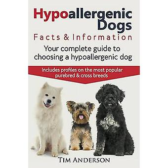 Hypoallergenic Dogs. Facts  Information. Your complete guide to choosing a hypoallergenic dog. Includes profiles on the most popular purebred and cross breeds by Anderson & Tim