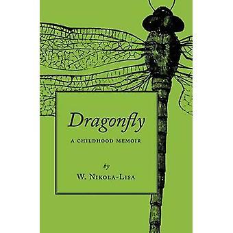 Dragonfly A Childhood Memoir by NikolaLisa & W.