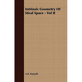 Intrinsic Geometry of Ideal Space  Vol II by Forsyth & Andrew Russell