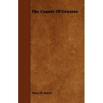 The Counts of Gruyere by Koven & Anna De