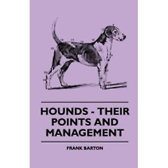 Hounds  Their Points And Management by Barton & Frank