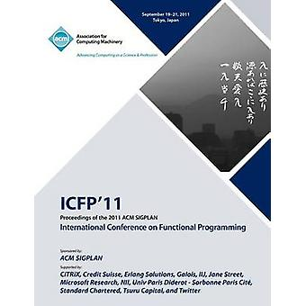 Proceedings of the 2011 ACM SIGPLAN International Conference on Functioning Programming by ICFP 11 Conference Committee