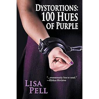 Dystortions 100 Hues of Purple by Pell & Lisa