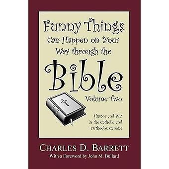 Funny Things Can Happen on Your Way Through the Bible 2.0 Humor and Wit in the Catholic and Orthodox Canons by Barrett & Charles D.