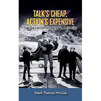Talks Cheap Actions Expensive  The Films of Robert L. Lippert hardback by McGee & Mark Thomas