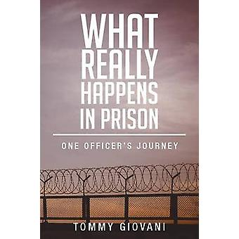 What Really Happens in Prison One Officers Journey by Giovani & Tommy