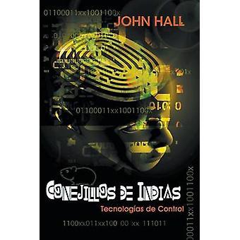 Conejillos de Indias Tecnologas de Control by Hall & John