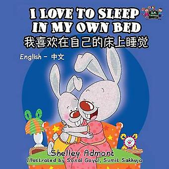 I Love to Sleep in My Own Bed English Chinese Bilingual Edition by Admont & Shelley