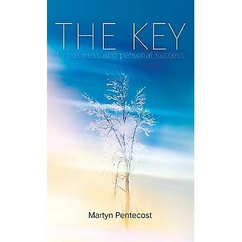 The Key To Business  Personal Success by Pentecost & Martyn