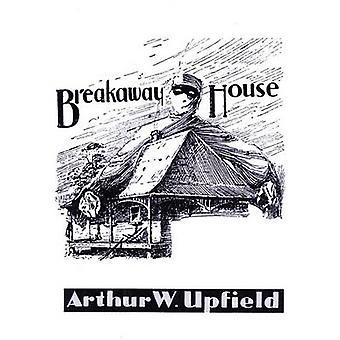 Breakaway House by Upfield & Arthur W.
