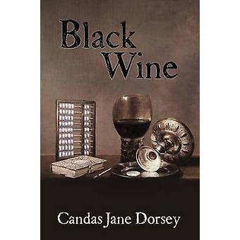 Black Wine by Dorsey & Candas Jane