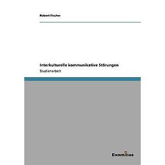 Interkulturelle kommunikative Strungen by Fischer & Robert