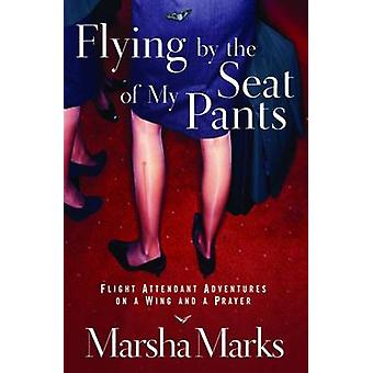 Flying by the Seat of My Pants by Marks & Marsha