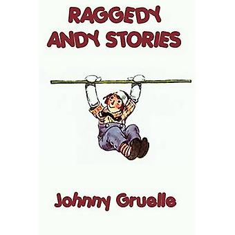 Raggedy Andy Stories by Gruelle & Johnny
