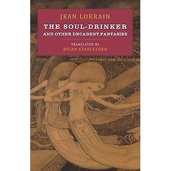 The SoulDrinker and Other Decadent Fantasies by Lorrain & Jean