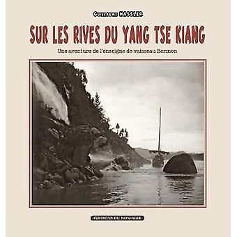 Sur les rives du Yangts Kiang Une aventure de lenseigne de vaisseau Bermon by Hassler & Guillaume