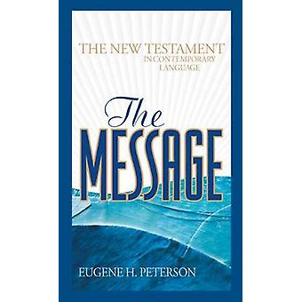 Message by Eugene H Peterson