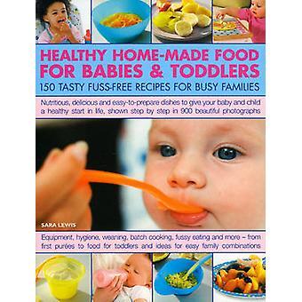 מזון תוצרת בית בריא לתינוקות ופעוטות מאת שרה לואיס