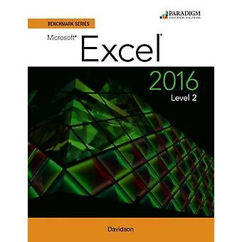 Benchmark Series - Microsoft Excel 2016 - Text - Level 2 by Nita Rutkosk