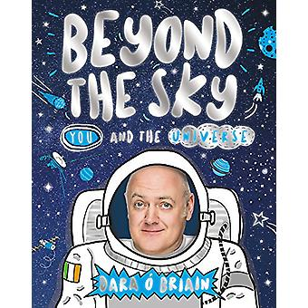 Beyond the Sky - You and the Universe by Dara O Briain - 9781407181882