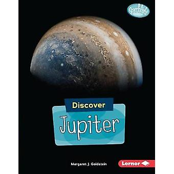 Discover Jupiter by Margaret Goldstein - 9781541527850 Book