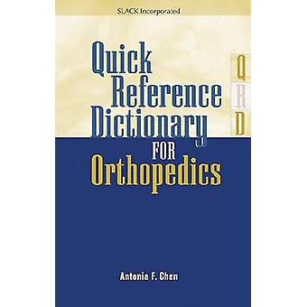 Quick Reference Dictionary for Orthopedics by Antonia Chen - 97815564