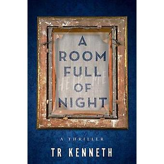 A Room Full of Night by TR Kenneth - 9781608093854 Book