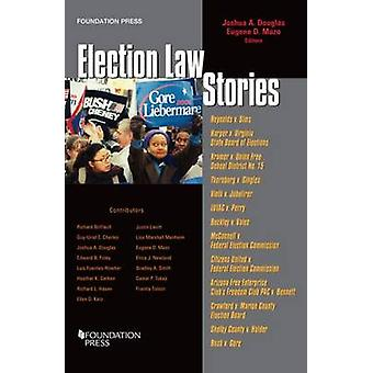 Election Law Stories by Josh Douglas - Eugene Mazo - 9781634604338 Bo