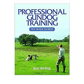 Professional Gundog Training - The Trade Secrets by Joe Irving - 97818