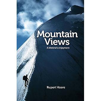 Mountain Views - A Lifetime's Enjoyment by Rupert Hoare - 978190614833