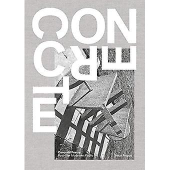 Concrete Poetry - Post-War Modernist Public Art by Simon Phipps - 9781