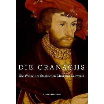 Die Cranachs - Die Werke des Staatlichen Museums Schwerin by Dirk Blub