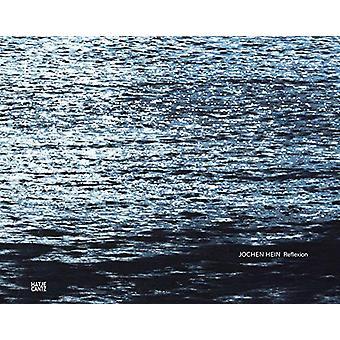 Jochen Hein - Reflexion by Nicole Busing - 9783775746786 Book