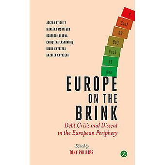 Europe on the Brink - Debt Crisis and Dissent in the European Peripher