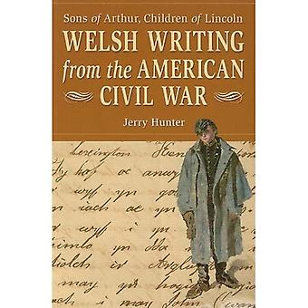 Welsh Writing from the Amercian Civil War  Sons of Arthur, Children of Lincoln