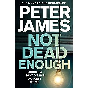 Not Dead Enough by Peter James - 9781509898848 Book