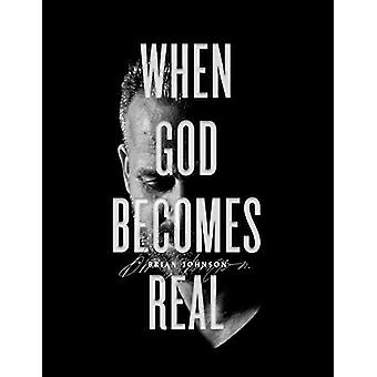 When God Becomes Real by Brian Johnson - 9781947165571 Book