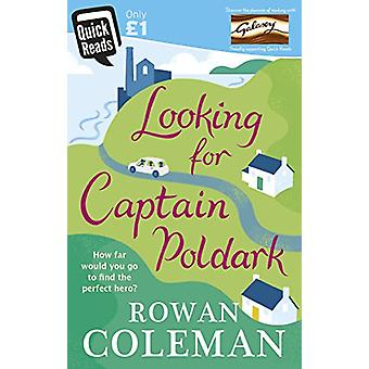 Looking for Captain Poldark by Rowan Coleman - 9781785033186 Book