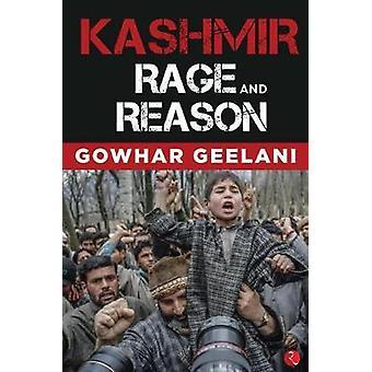 Kashmir - Rage and Reason by Gowhar Geelani - 9789353334079 Book