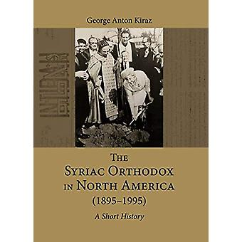 The Syriac Orthodox in North America (1895-1995) - A Short History by