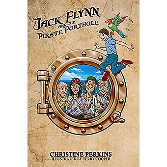 Jack Flynn and the Pirate Porthole by Christine Perkins - 97819125350